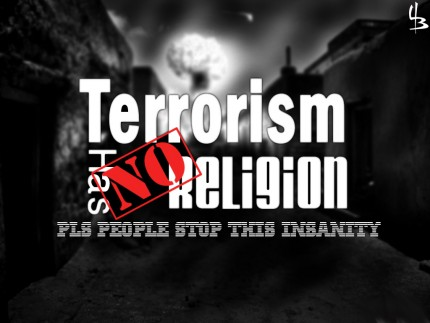 Terrorism Has No Religion. Don't hate Islam and 